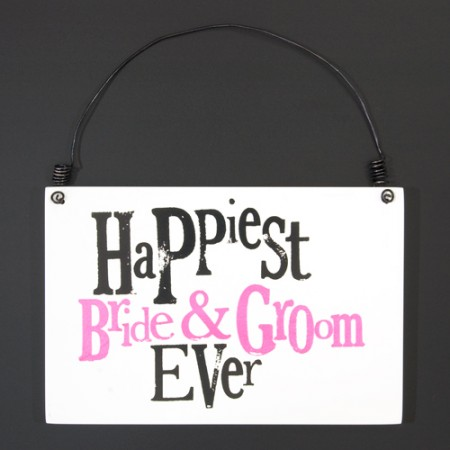 Happiest Bride and Groom Ever Sign